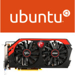 Testing MSI NVidia GeForce 760 in Ubuntu Linux and Windows